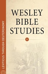 Wesley Bible Studies: Leviticus through Deuteronomy - eBook