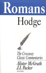 Romans, The Crossway Classic Commentaries