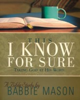 This I Know For Sure: Taking God at His Word - Participant Book