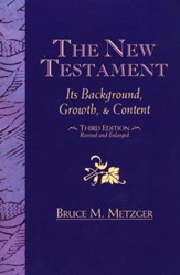 The New Testament: Its Background Growth and Content 3rd Edition
