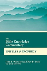 Bible Knowledge Commentary Epistles and Prophecy