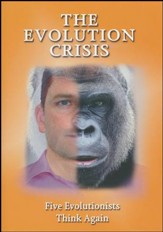 The Evolution Crisis: Five Evolutionists Think Again