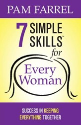 7 Simple Skills for Every Woman: Success in Keeping Everything Together - eBook