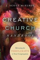 Creative Church Handbook: Releasing the Power of the Arts in Your Congregation - eBook
