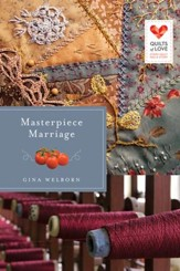 Masterpiece Marriage, Quilts of Love Series #24