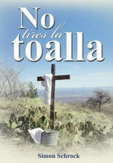 No tires la toalla: No tires la toalla - eBook