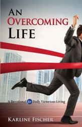 An Overcoming Life: A Devotional for Daily Victorious Living - eBook