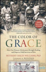 Color of Grace: How One Woman's Brokenness Brought Healing and Hope to Child Survivors of War