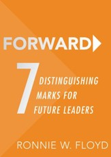 Forward: 7 Distinguishing Marks for Future Leaders - eBook