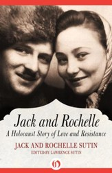Jack and Rochelle: A Holocaust Story of Love and Resistance - eBook