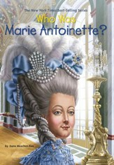 Who Was Marie Antoinette? - eBook