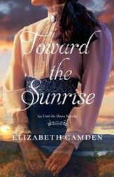 Toward the Sunrise: An Until the Dawn Novella - eBook