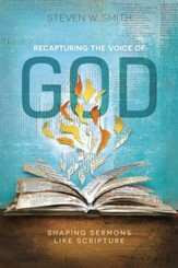 Recapturing the Voice of God: Shaping Sermons Like Scripture - eBook