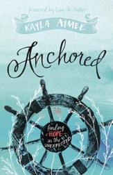 Anchored: Finding Hope in the Unexpected - eBook