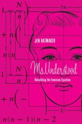 Ms. Understood: Rebuilding the Feminine Equation - eBook