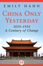 China Only Yesterday: 1850-1950: A Century of Change - eBook