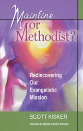 Mainline or Methodist?: Rediscovering Our Evangelistic Mission