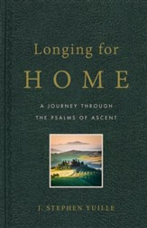 Longing for Home: A Journey Through the Psalms of Ascent - eBook