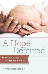 A Hope Deferred: Adoption and the Fatherhood of God - eBook