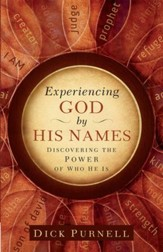 Experiencing God by His Names: Discovering the Power of Who He Is - eBook