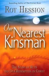Our Nearest Kinsman: The Story of Ruth and Our Redemption in Christ - eBook