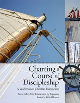Charting a Course of Discipleship: A Workbook on Christian Discipleship