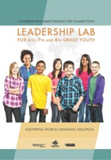 Leadership Lab for 6th 7th and 8th Grade Youth: A Leadership Development Resource For Younger Youth on CD-ROM