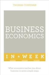 Business Economics in a Week: Teach  Yourself / Digital original - eBook