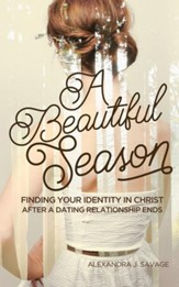 A Beautiful Season: Finding Your Identity in Christ After a Dating Relationship Ends - eBook