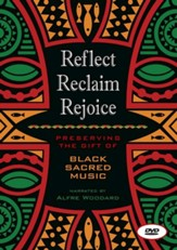 Reflect, Reclaim, Rejoice: Preserving the Gift of Black Sacred Music - DVD