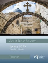 Adult Bible Studies Spring 2016 Teacher - eBook