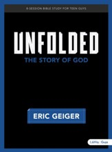 Unfolded - Bible Study for Teen Guys: The Story of God