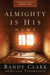 Almighty Is His Name: The Riveting Story of SoPhal Ung - eBook