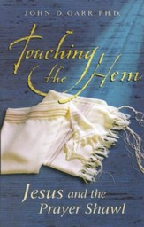 Touching The Hem: Jesus and the Prayer Shawl