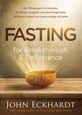 Fasting for Breakthrough and Deliverance: Pray. Believe. Receive. - eBook