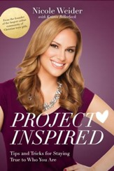Project Inspired: Tips and Tricks for Staying True to Who You Are - eBook