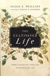 The Cultivated Life: From Ceaseless Striving to Receiving Joy - eBook
