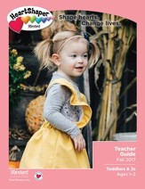 HeartShaper: Toddlers & 2s Teacher Guide, Fall 2017