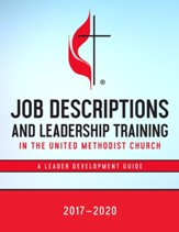 Job Descriptions For Leadership Training 2017-2020: In The United Methodist Church
