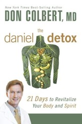 The Daniel Detox: Revitalize Your Body and Spirit in 21 Days - eBook