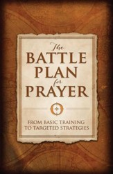 The Battle Plan for Prayer: From Basic Training to Targeted Strategies - eBook