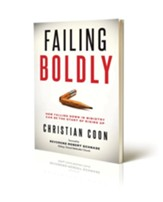 Failing Boldly: How Falling Down in Ministry can be the Start of Rising Up