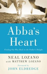 Abba's Heart: Finding Our Way Back to the Father's Delight - eBook