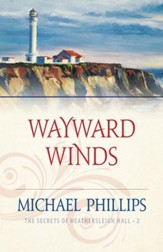 Wayward Winds (The Secrets of Heathersleigh Hall Book #2) - eBook