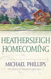 Heathersleigh Homecoming (The Secrets of Heathersleigh Hall Book #3) - eBook