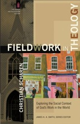 Fieldwork in Theology (The Church and Postmodern Culture): Exploring the Social Context of God's Work in the World - eBook