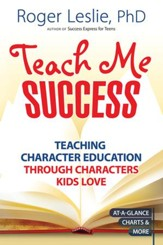 Teach Me SUCCESS!: Teaching Character Education Through Characters Kids Love - eBook