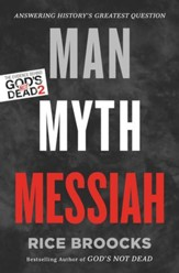 Man, Myth, Messiah: Answering History's Greatest Question - eBook