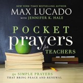 Pocket Prayers for Teachers: 40 Simple Prayers That Bring Peace and Renewal - eBook