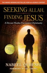 Seeking Allah, Finding Jesus: A Devout Muslim Encounters Christianity - eBook